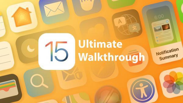 The Ultimate iOS 15 Walkthrough: Guides…